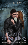Death Conquers (Mortis, #8)