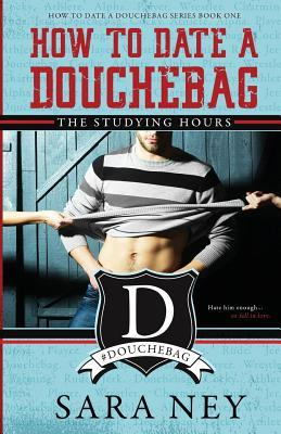 How to Date a Douchebag: The Studying Hours