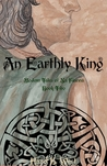 An Earthly King (Modern Tales of Na Fianna #2)