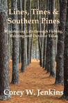 Lines, Tines & Southern Pines by Corey W. Jenkins