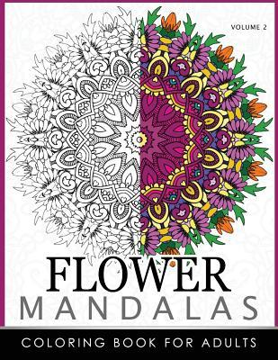 Floral Mandala Coloring Books Volume 2: Mandala Meditation Coloring Book