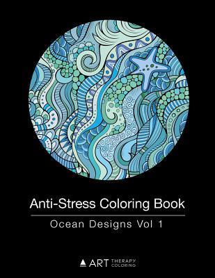 Anti-Stress Coloring Book: Ocean Designs Vol 1