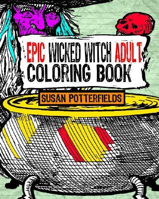 Epic Wicked Witch Adult Coloring Book