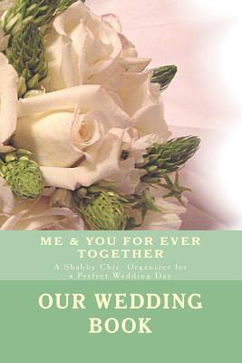 Our Wedding Book: You & Me for Ever Together