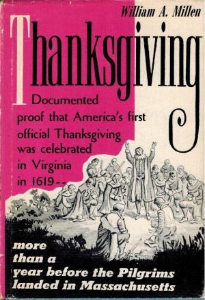 Thanksgiving: Documented Proof That America's First Official Thanksgiving Was Celebrated in Virginia in 1619