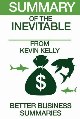 Summary of the Inevitable: From Kevin Kelly