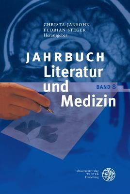 Jahrbuch Literatur Und Medizin: Band VIII