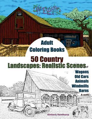 Adult Coloring Books: 50 Country Landscapes: Realistic Scenes of Windmills, Old Cars, Animals, Wagons, Barns & More