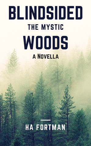 Blind Sided; The Mystic Woods A novella. #1