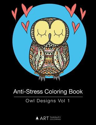 Anti-Stress Coloring Book: Owl Designs Vol 1