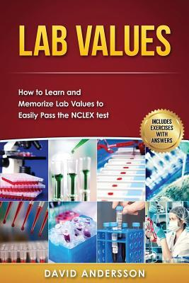 Ebook Lab Values: How to Learn and Memorize Lab Values to Easily Pass the NCLEX Test by Medical Creations read!