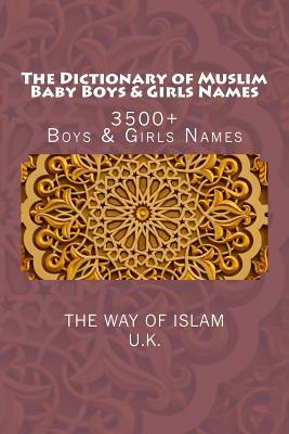The Dictionary of Muslim Baby Boys & Girls Names: 3500+ Boys & Girls Names