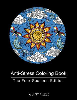 Anti-Stress Coloring Book: The Four Seasons Edition