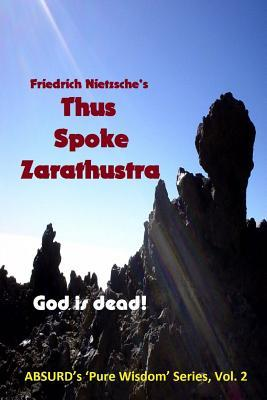 Nietzsche's Thus Spoke Zarathustra: God Is Dead!