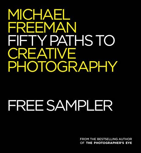 Fifty Paths to Creative Photography: FREE SAMPLER