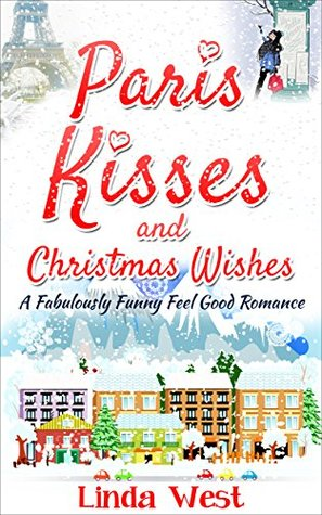 Paris Kisses and Christmas Wishes by Linda West