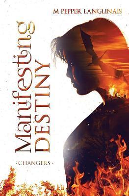 Manifesting Destiny by M Pepper Langlinais