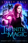 Infinite Magic (Dragon's Gift: The Huntress, #5) by Linsey Hall