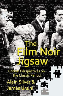 The Film Noir Jigsaw: Critical Perspectives on the Classic Period