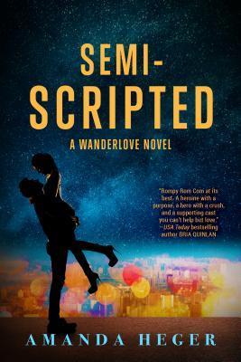 Semi-Scripted (Wanderlove, #2)