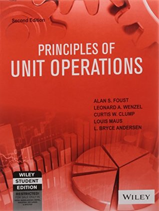 principles of unit operations by alan s foust rh goodreads com