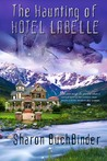 The Haunting of Hotel LaBelle by Sharon Buchbinder