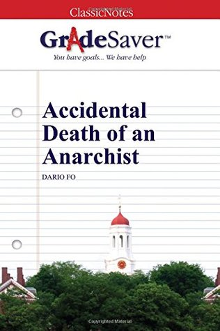 GradeSaver (TM) ClassicNotes: Accidental Death of an Anarchist