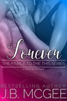 Forever (The Finale to the This Series)