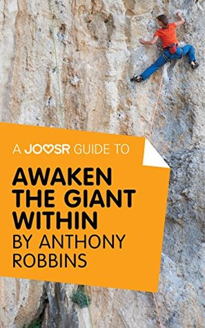 A Joosr Guide to... Awaken the Giant Within by Anthony Robbins