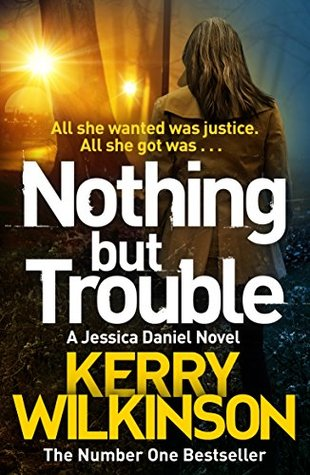 Nothing but trouble jessica daniel 11 by kerry wilkinson 31933659 solutioingenieria Choice Image