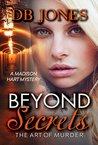 Beyond Secrets: The Art of Murder (A Madison Hart Mystery, #1)