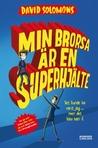 Min brorsa är en superhjälte (Min brorsa är en superhjälte, #1)