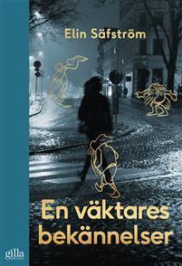 En väktares bekännelser by Elin Säfström