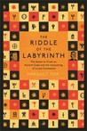 The Riddle of the Labyrinth: The Quest to Crack an Ancient Code by Margalit Fox cover image