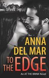 To the Edge by Anna del Mar