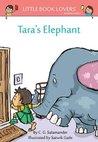 Tara's Elephant (Little Book Lovers' Reading #9)