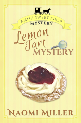 Lemon Tart Mystery (Amish Sweet Shop Mysteries #3)