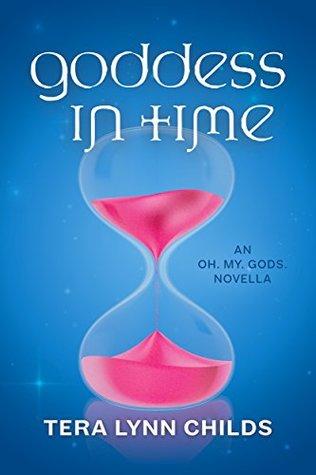 Goddess in Time (Oh. My. Gods., #2.5)