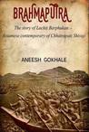 Brahmaputra: The Story of Lachit Barphukan - Assamese Contemporary of Chhatrapati Shivaji