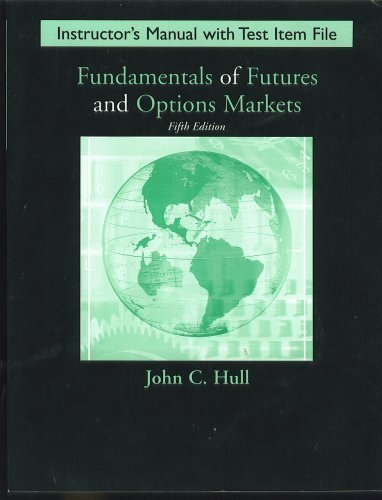 Fundamentals of Futures and Options Markets--Instructor's Manual and Test Item File