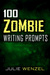 100 Zombie Writing Prompts