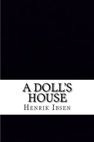 A Doll's House: Includes APA Style Citations for Scholarly Secondary Sources, Peer-Reviewed Journal Articles and Critical Essays
