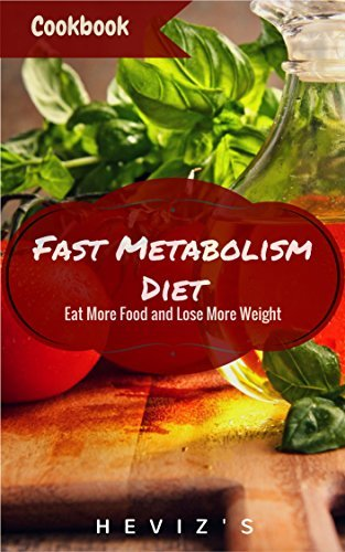 The Fast Metabolism Diet Eat More Food and Lose More Weight Health and Vitality Every Day