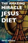 The Amazing Miracle Jesus Diet