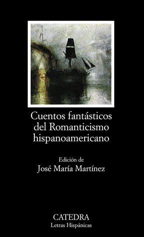 Cuentos fantásticos del Romanticismo hispanoamericano
