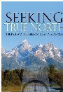 Seeking True North: The Pathway to Freedom, Beauty & Success