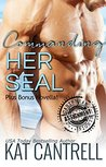 Commanding Her SEAL by Kat Cantrell