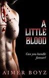 A Little Blood by Aimer Boyz