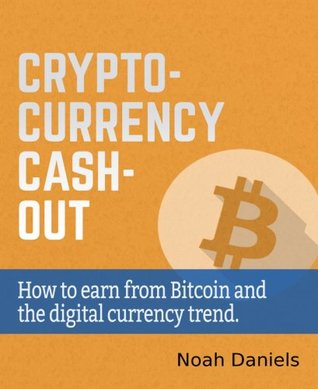 Crypto-Currency Cash-Out: How to earn from Bitcoin and the digital currency trend