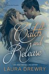 Catch and Release (Fishing for Trouble, #3)
